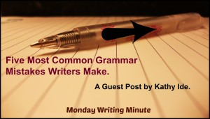 Five Most Common Grammar Mistakes Writers Make: Guest Post by Kathy Ide